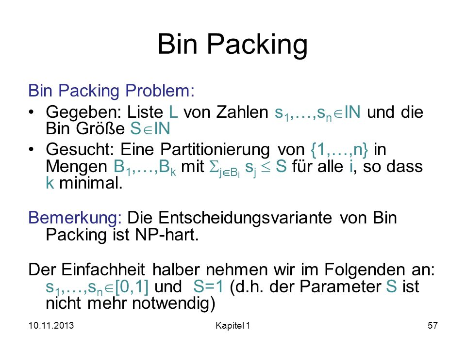 Bin Packing Bin Packing Problem: