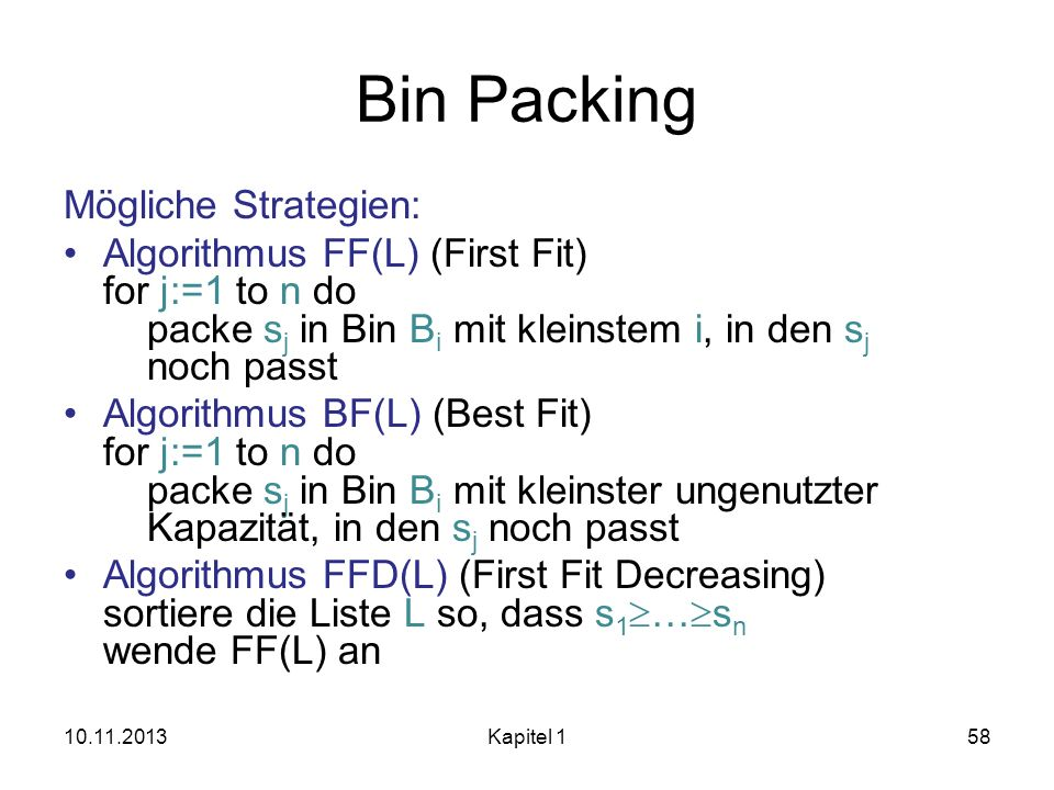 Bin Packing Mögliche Strategien: