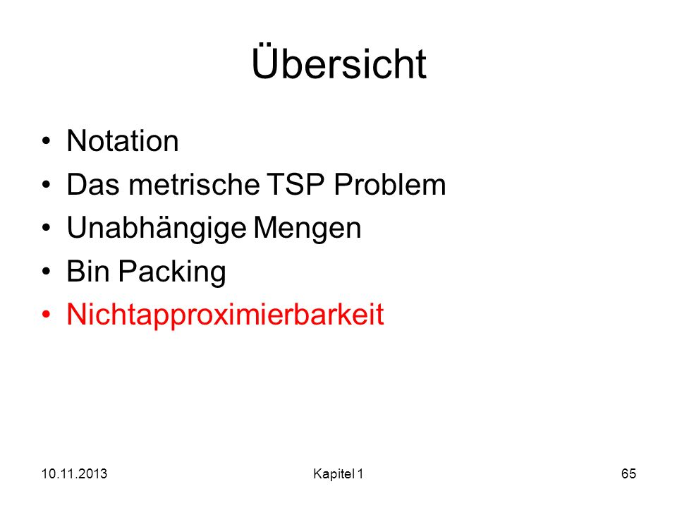Übersicht Notation Das metrische TSP Problem Unabhängige Mengen