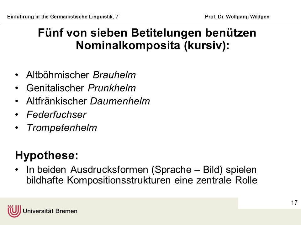Fünf von sieben Betitelungen benützen Nominalkomposita (kursiv):