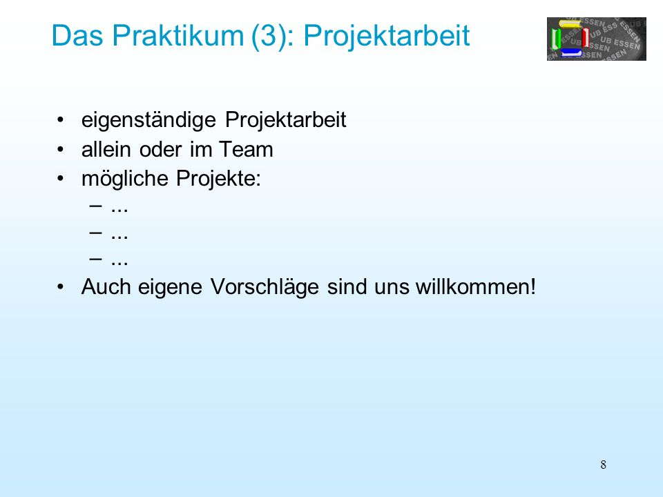 Das Praktikum (3): Projektarbeit