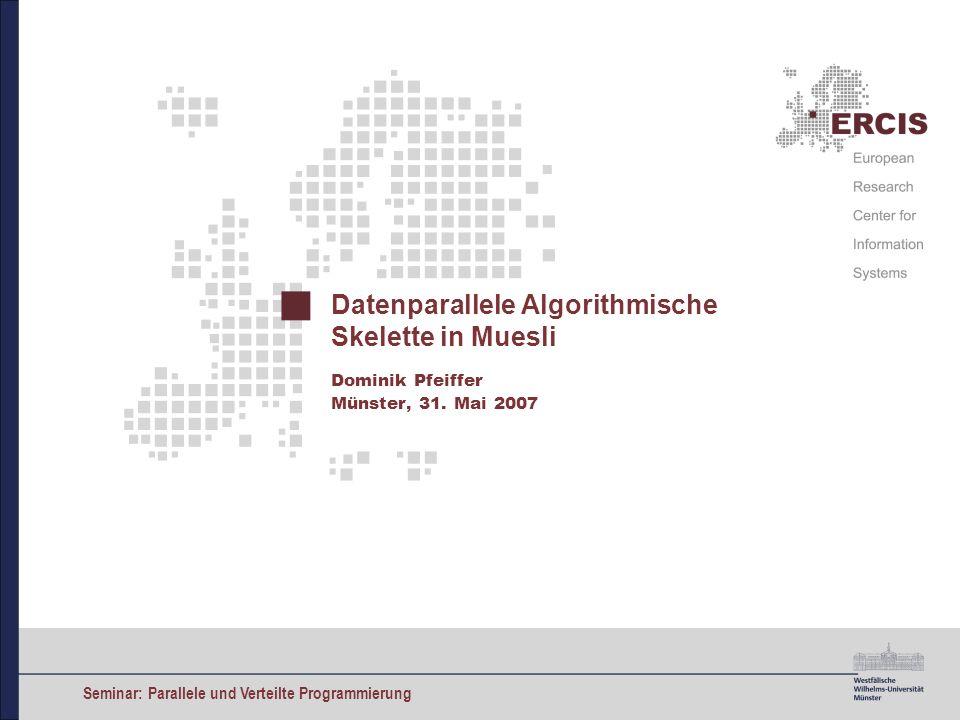 Datenparallele Algorithmische Skelette in Muesli