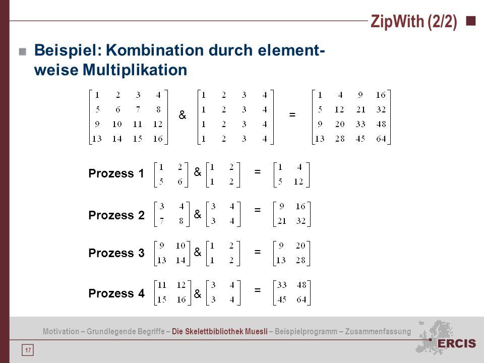 ZipWith (2/2) Beispiel: Kombination durch element-weise Multiplikation