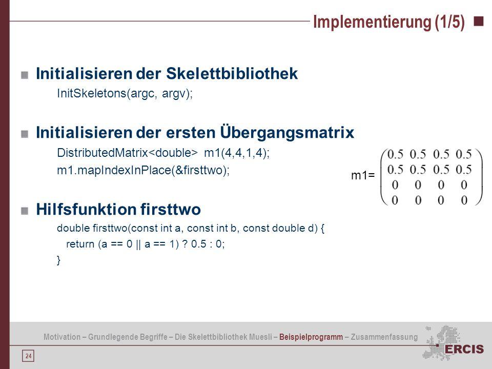 Implementierung (1/5) Initialisieren der Skelettbibliothek