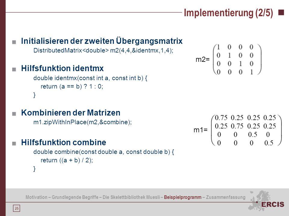 Implementierung (2/5) Initialisieren der zweiten Übergangsmatrix