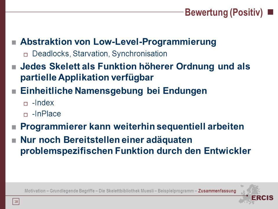 Bewertung (Positiv) Abstraktion von Low-Level-Programmierung
