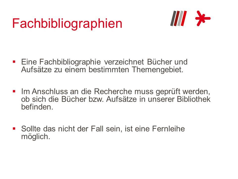 FachbibliographienEine Fachbibliographie verzeichnet Bücher und Aufsätze zu einem bestimmten Themengebiet.