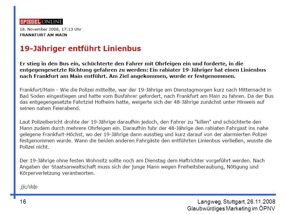 Langweg, Stuttgart, 26.11.2008 Glaubwürdiges Marketing im ÖPNV