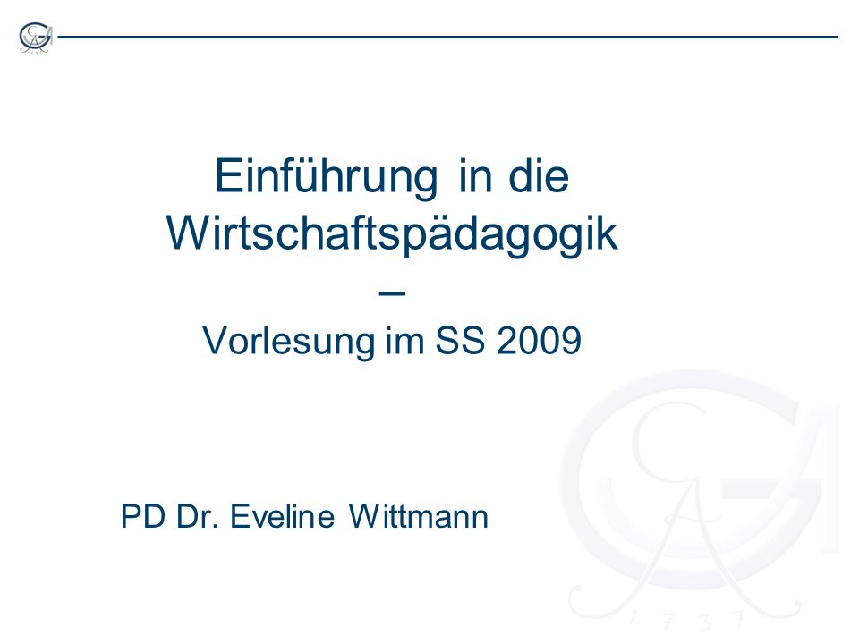 Einführung in die Wirtschaftspädagogik – Vorlesung im SS 2009