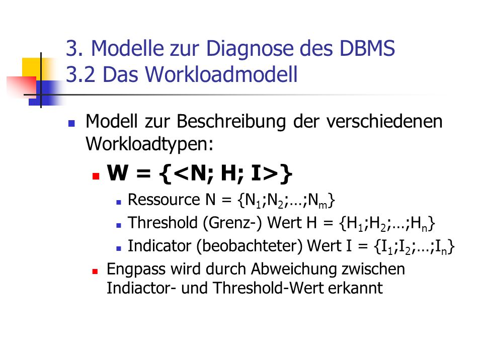 3. Modelle zur Diagnose des DBMS 3.2 Das Workloadmodell