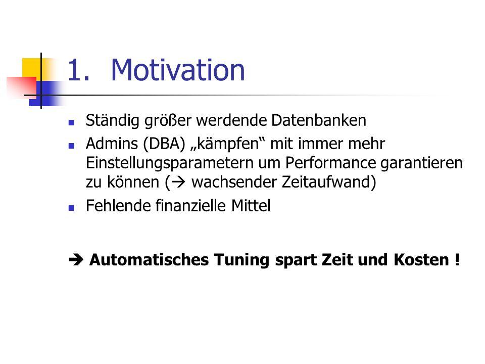 Motivation Ständig größer werdende Datenbanken