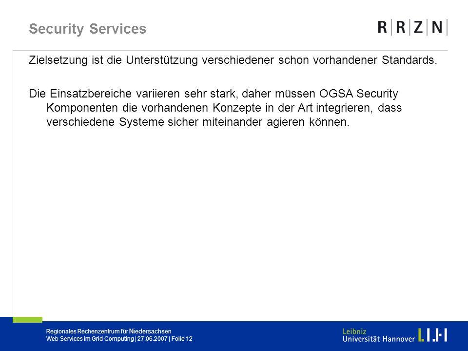 Security Services Zielsetzung ist die Unterstützung verschiedener schon vorhandener Standards.