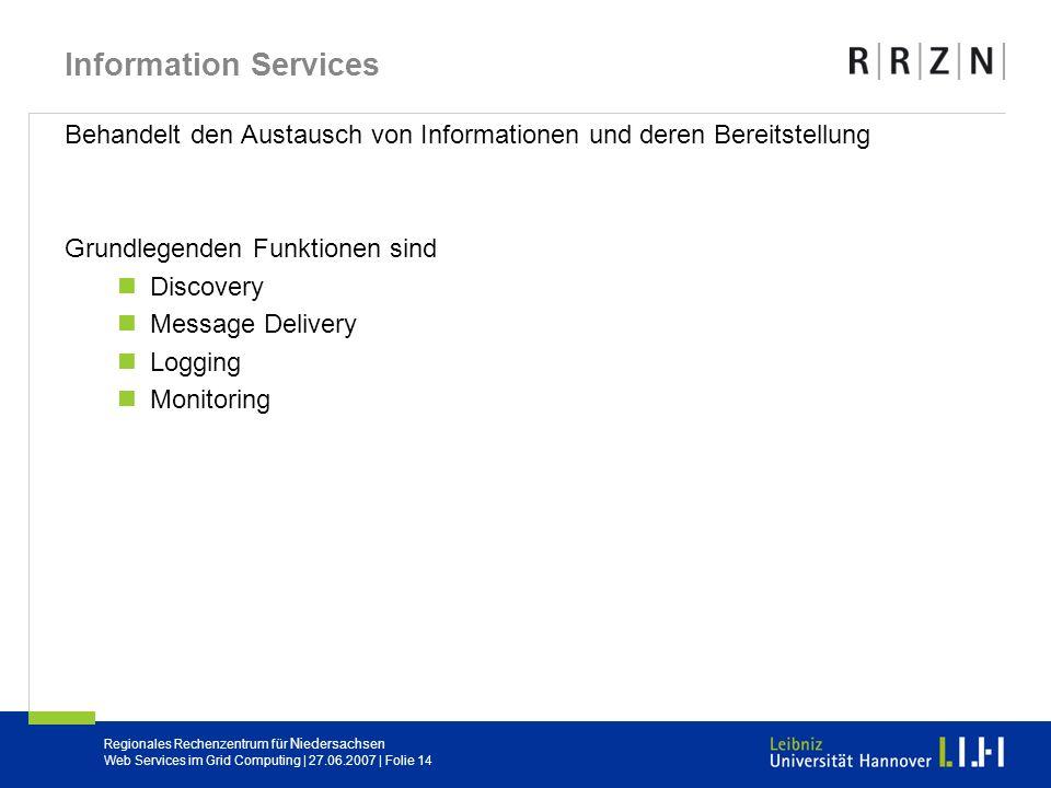 Information Services Behandelt den Austausch von Informationen und deren Bereitstellung. Grundlegenden Funktionen sind.