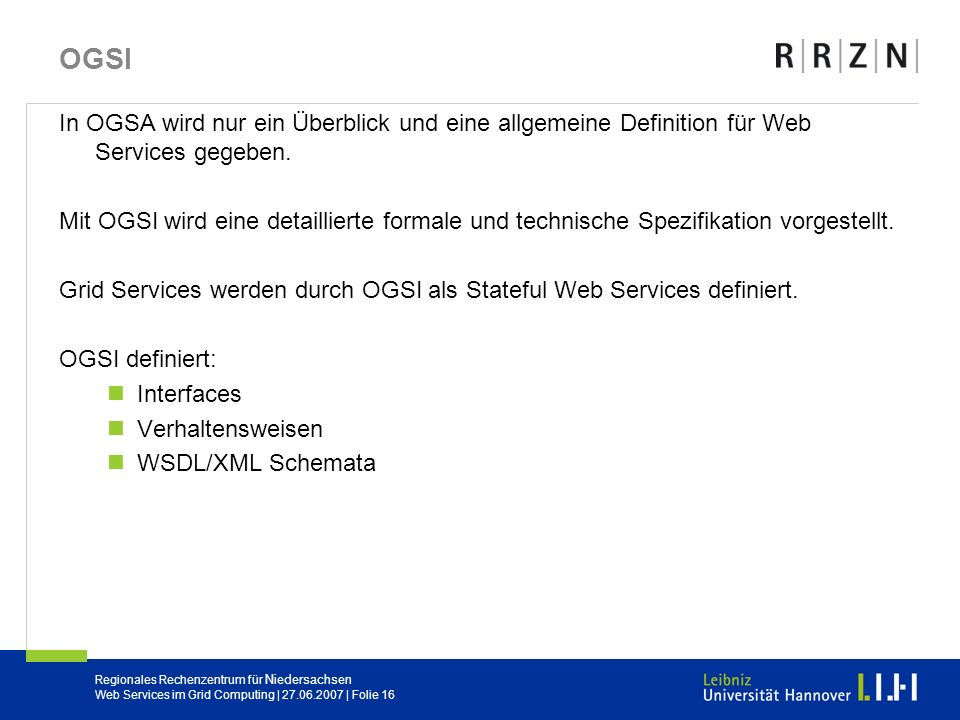 OGSI In OGSA wird nur ein Überblick und eine allgemeine Definition für Web Services gegeben.