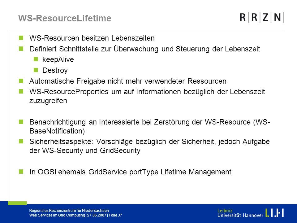 WS-ResourceLifetime WS-Resourcen besitzen Lebenszeiten
