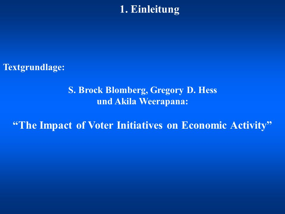 1. Einleitung The Impact of Voter Initiatives on Economic Activity