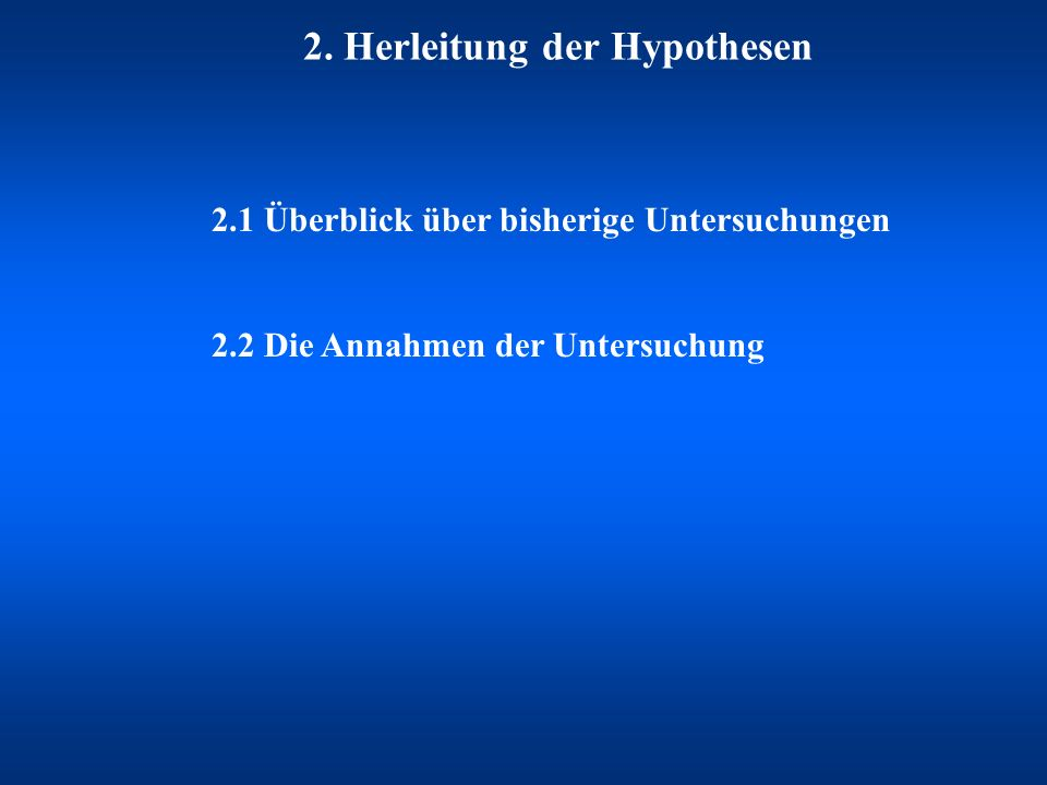 2. Herleitung der Hypothesen