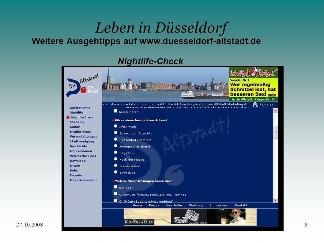 Leben in Düsseldorf Weitere Ausgehtipps auf www.duesseldorf-altstadt.de Nightlife-Check 27.10.2008