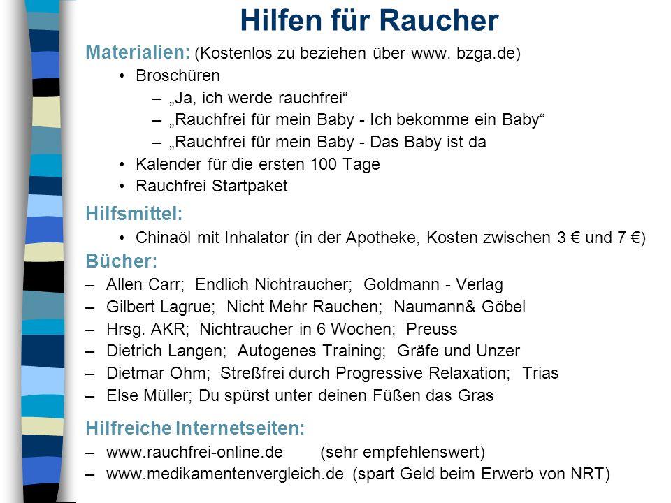 """Hilfen für RaucherMaterialien: (Kostenlos zu beziehen über www. bzga.de) Broschüren. """"Ja, ich werde rauchfrei"""