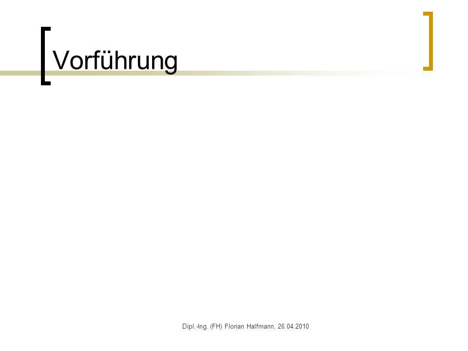 Dipl.-Ing. (FH) Florian Halfmann, 26.04.2010