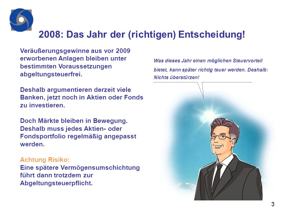 2008: Das Jahr der (richtigen) Entscheidung!