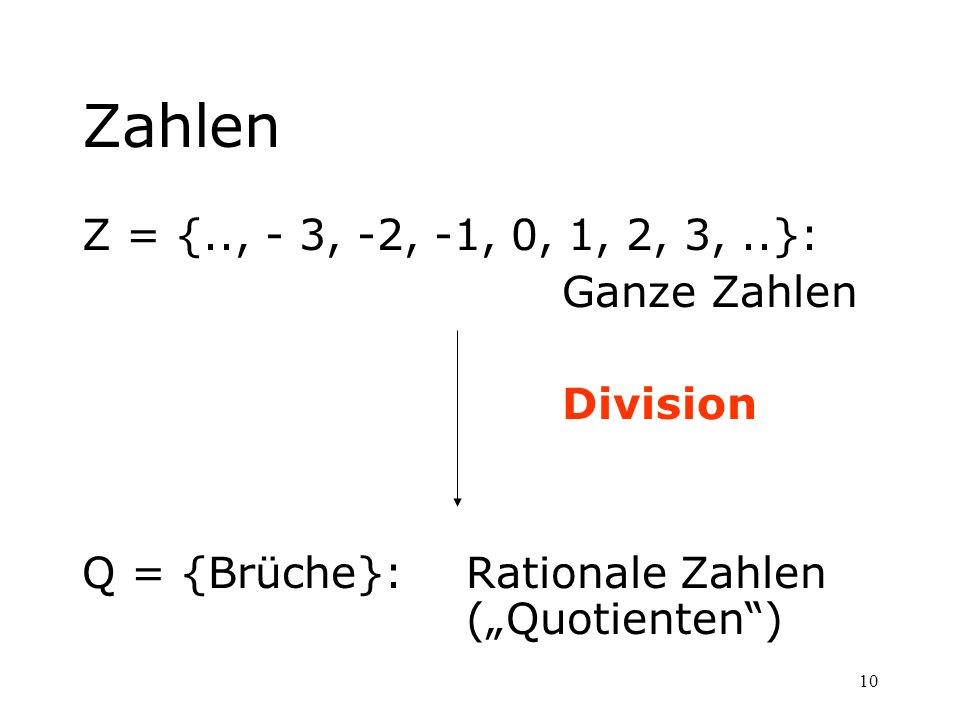 Zahlen Z = {.., - 3, -2, -1, 0, 1, 2, 3, ..}: Ganze Zahlen Division