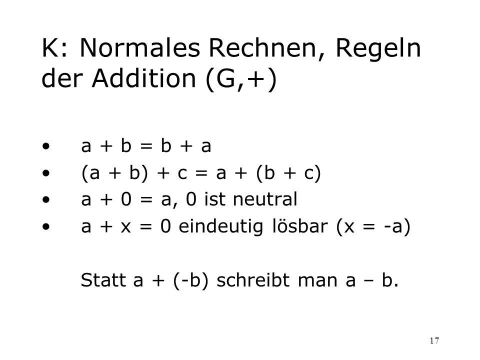 K: Normales Rechnen, Regeln der Addition (G,+)