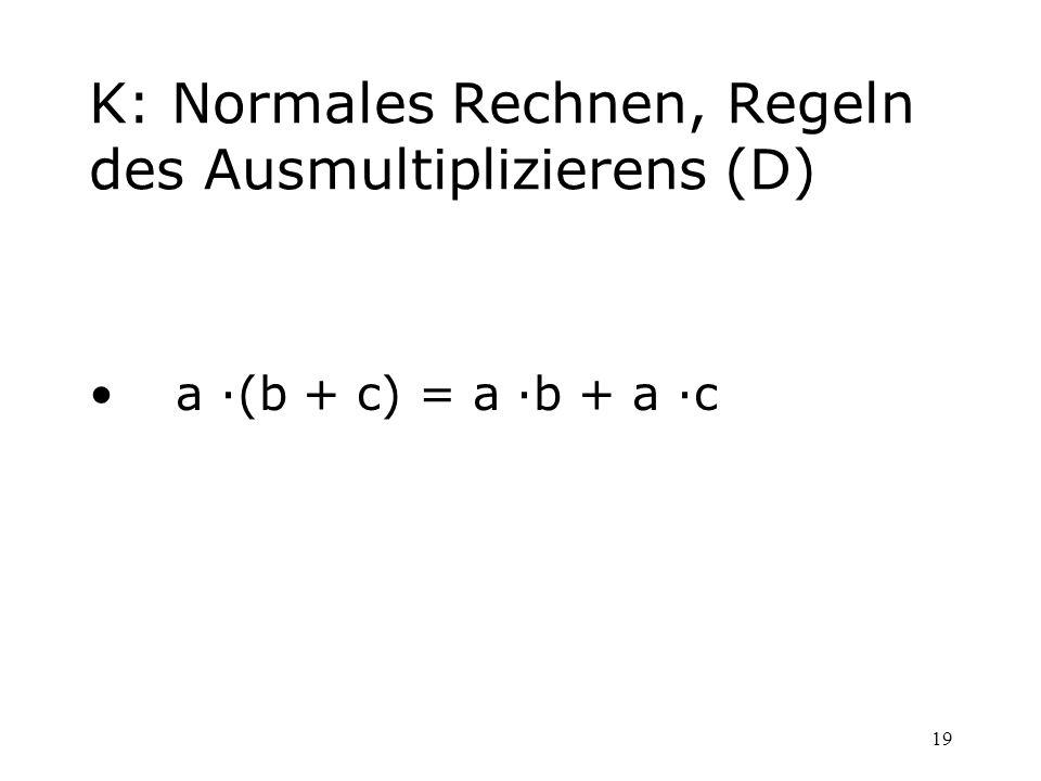 K: Normales Rechnen, Regeln des Ausmultiplizierens (D)