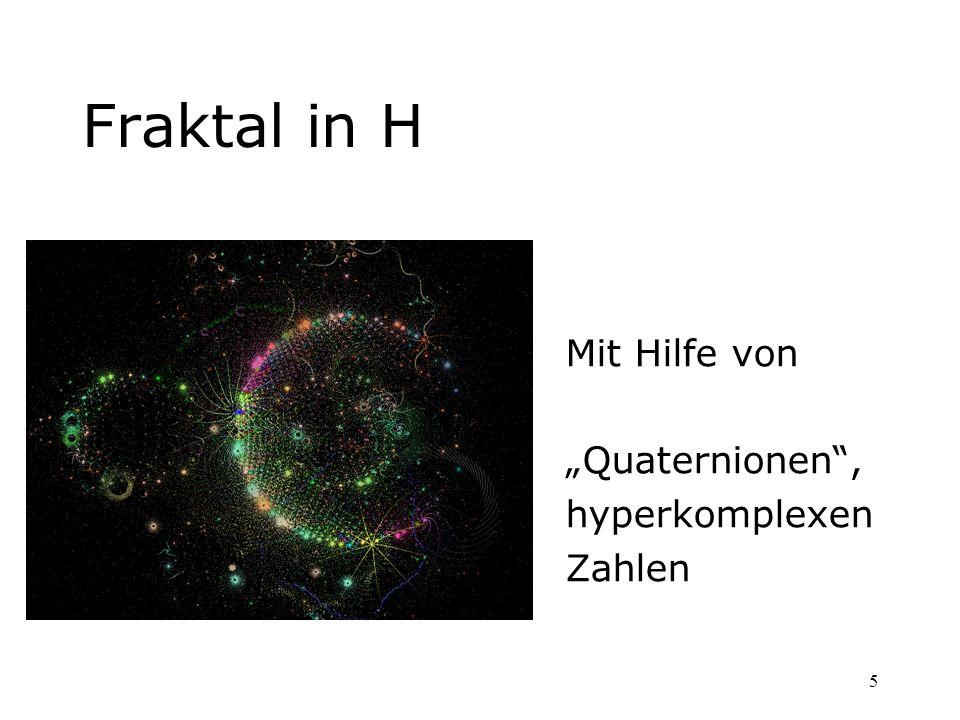 """Fraktal in H Mit Hilfe von """"Quaternionen , hyperkomplexen Zahlen"""