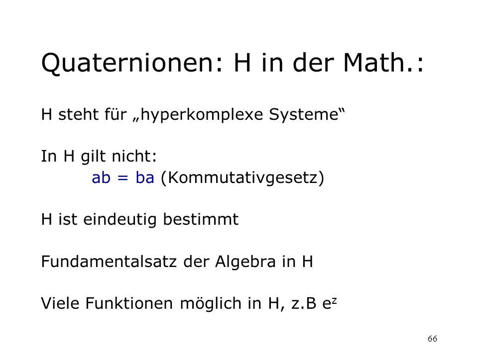 Quaternionen: H in der Math.: