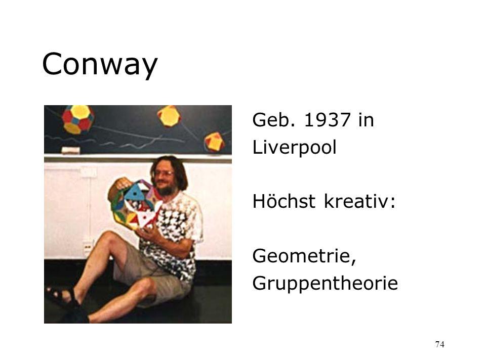 Conway Geb. 1937 in Liverpool Höchst kreativ: Geometrie,
