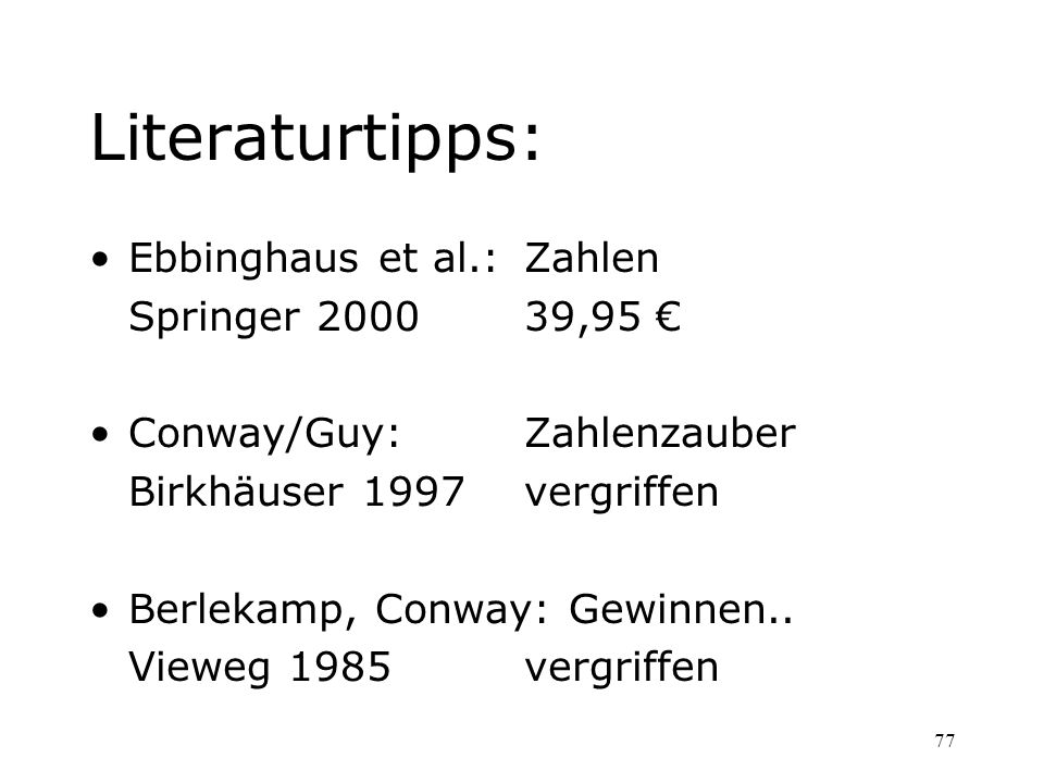 Literaturtipps: Ebbinghaus et al.: Zahlen Springer 2000 39,95 €