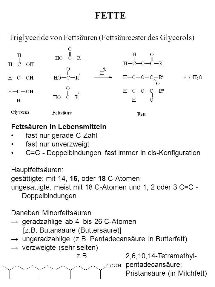 FETTE Triglyceride von Fettsäuren (Fettsäureester des Glycerols)