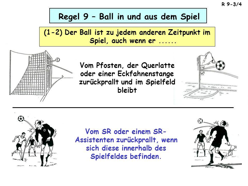 Regel 9 – Ball in und aus dem Spiel