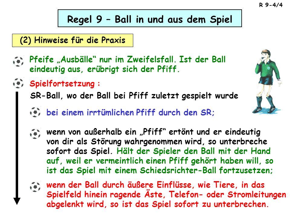 Regel 9 – Ball in und aus dem Spiel (2) Hinweise für die Praxis