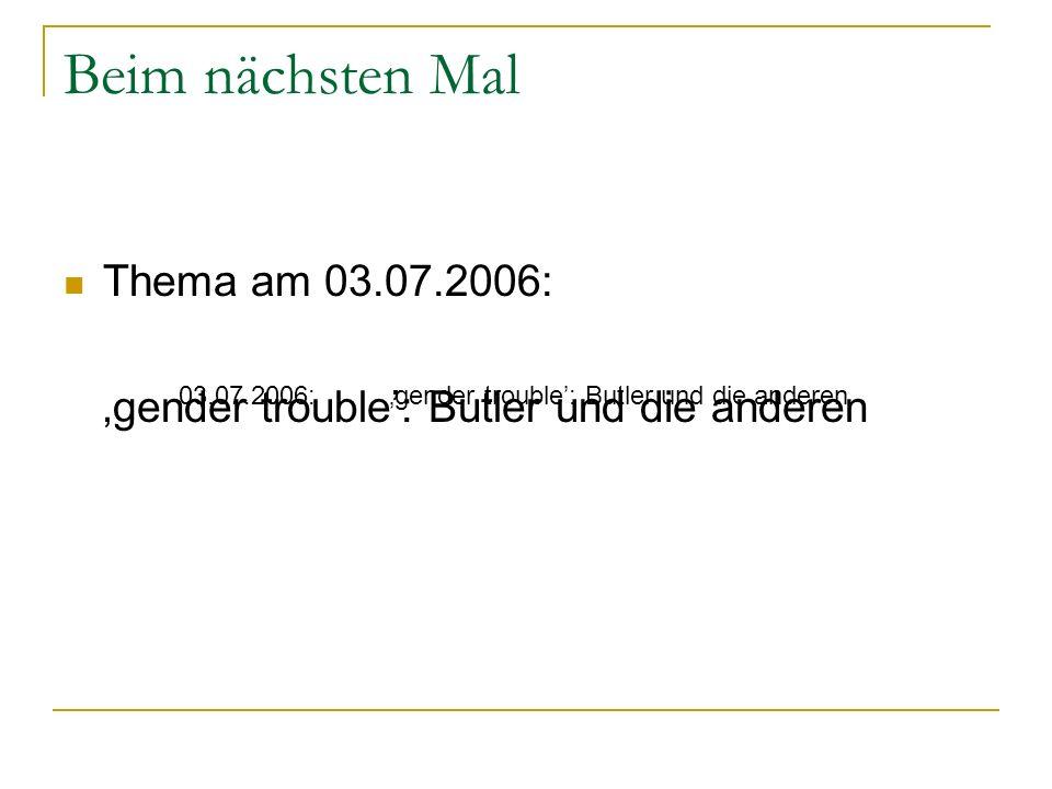 Beim nächsten Mal Thema am 03.07.2006: