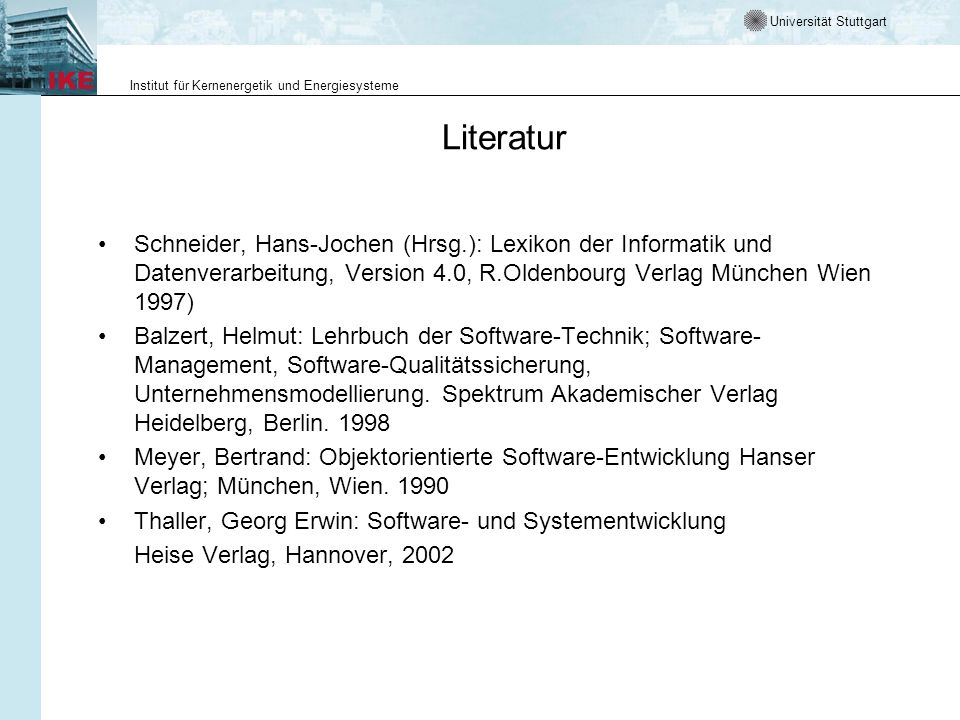 Literatur Schneider, Hans-Jochen (Hrsg.): Lexikon der Informatik und Datenverarbeitung, Version 4.0, R.Oldenbourg Verlag München Wien 1997)