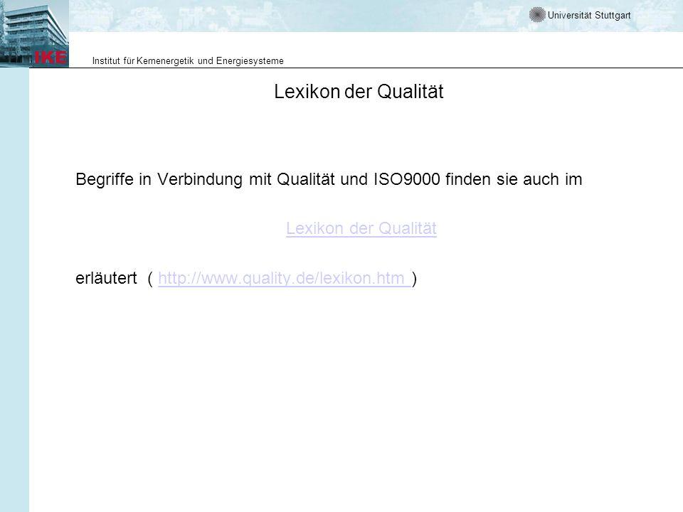 Lexikon der Qualität Begriffe in Verbindung mit Qualität und ISO9000 finden sie auch im. Lexikon der Qualität.