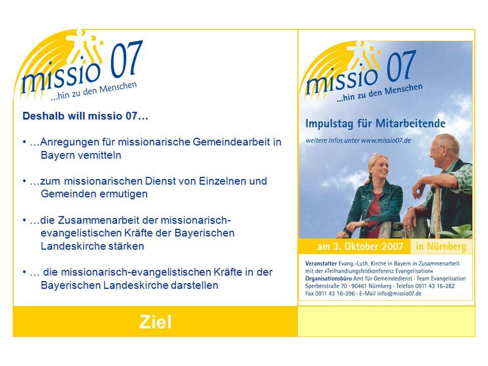 Ziel Deshalb will missio 07…