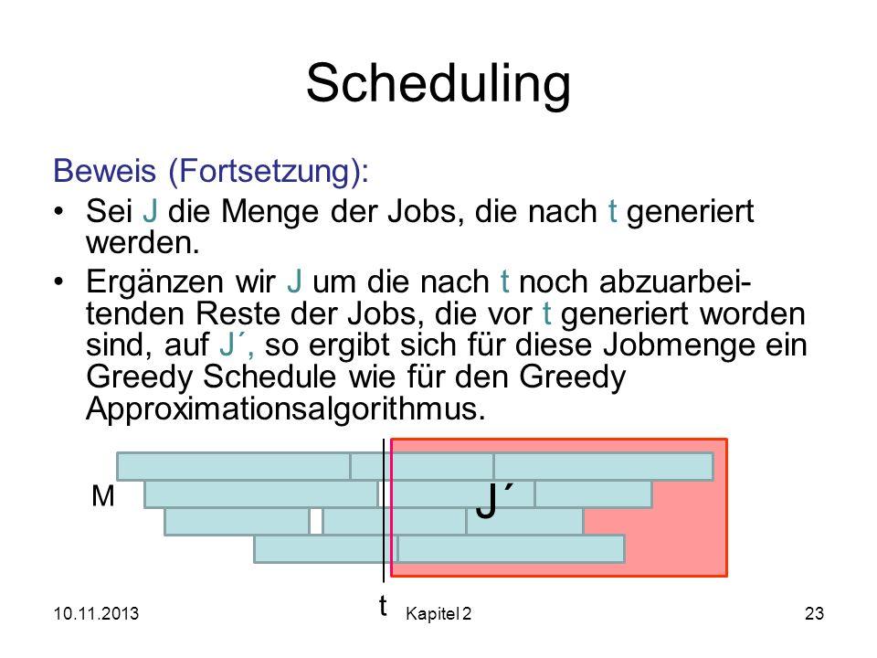 Scheduling J´ Beweis (Fortsetzung):