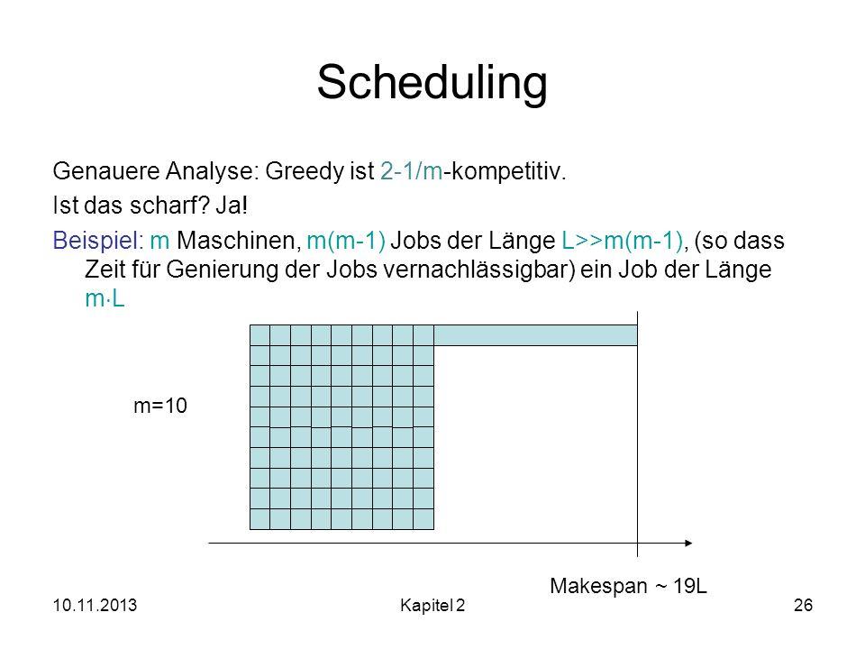 Scheduling Genauere Analyse: Greedy ist 2-1/m-kompetitiv.