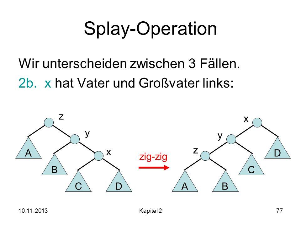 Splay-Operation Wir unterscheiden zwischen 3 Fällen.
