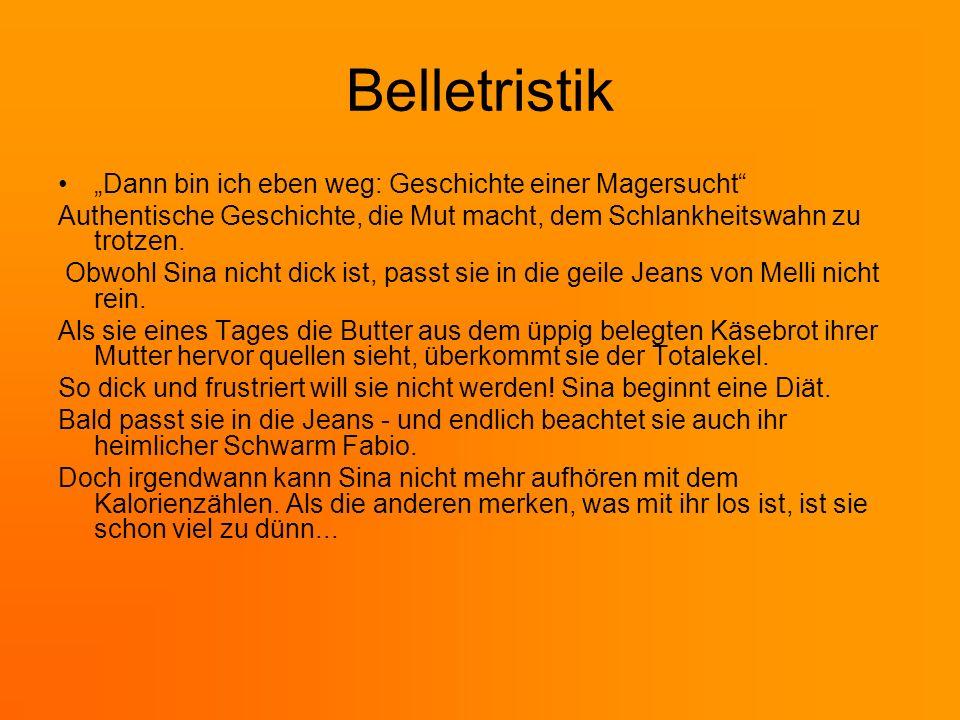 """Belletristik """"Dann bin ich eben weg: Geschichte einer Magersucht"""