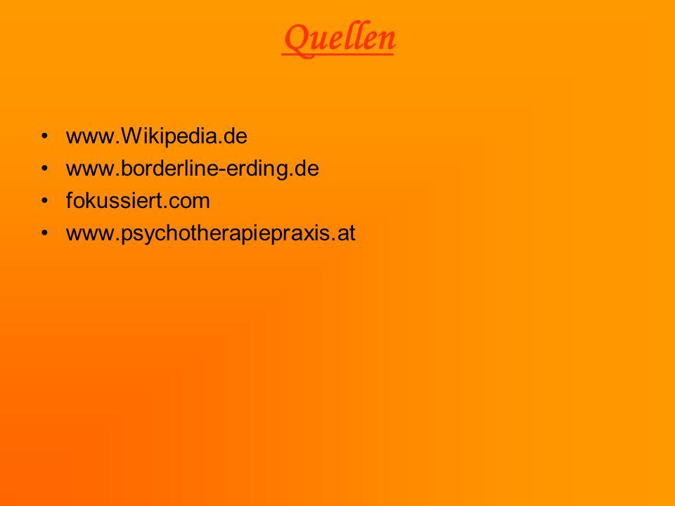 Quellen www.Wikipedia.de www.borderline-erding.de fokussiert.com