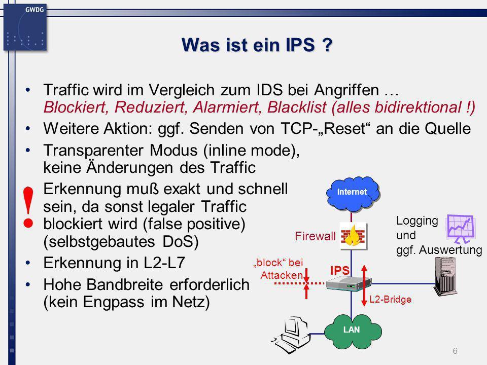 Was ist ein IPS Traffic wird im Vergleich zum IDS bei Angriffen … Blockiert, Reduziert, Alarmiert, Blacklist (alles bidirektional !)