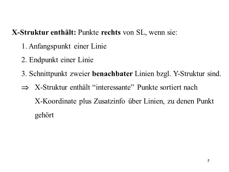 X-Struktur enthält: Punkte rechts von SL, wenn sie: