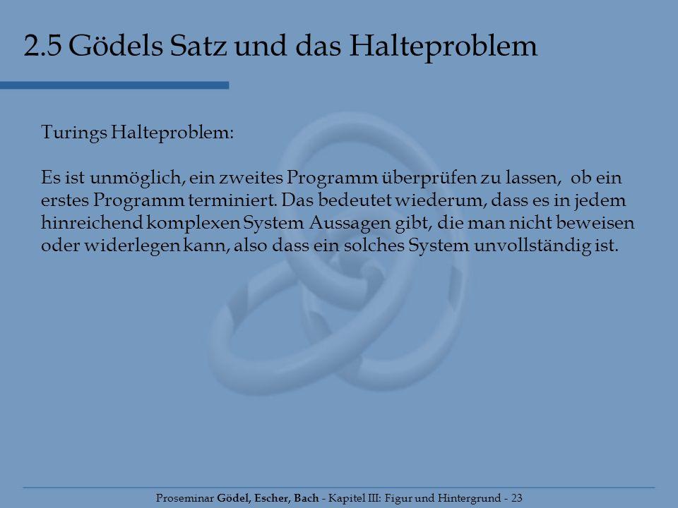 2.5 Gödels Satz und das Halteproblem