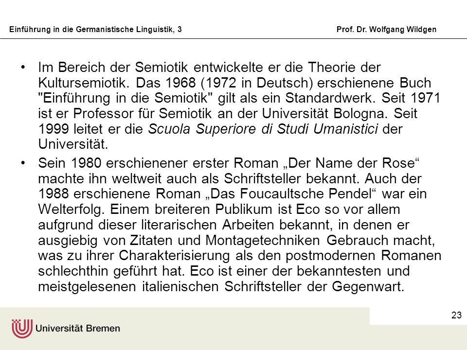 Im Bereich der Semiotik entwickelte er die Theorie der Kultursemiotik