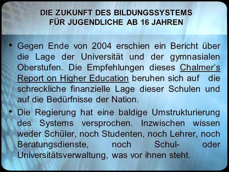 DIE ZUKUNFT DES BILDUNGSSYSTEMS FÜR JUGENDLICHE AB 16 JAHREN