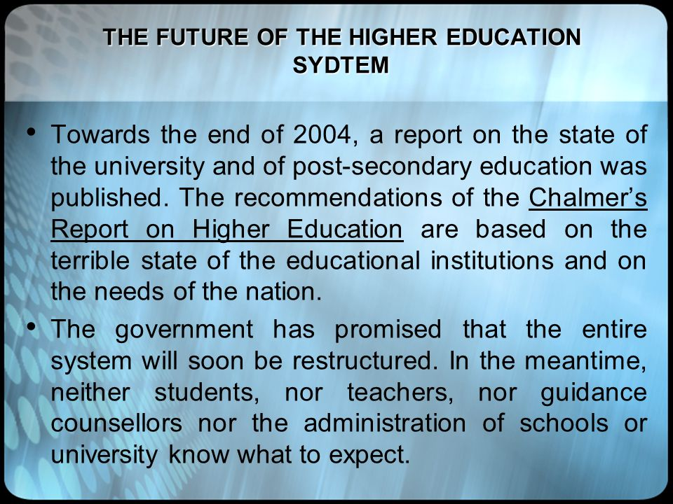 THE FUTURE OF THE HIGHER EDUCATION SYDTEM